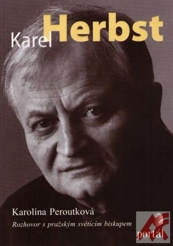 Herbst Karel. Rozhovor s pražským světícím biskupem