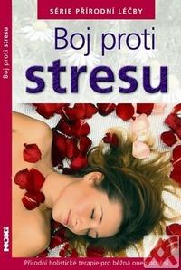 Boj proti stresu. Série přírodní léčby