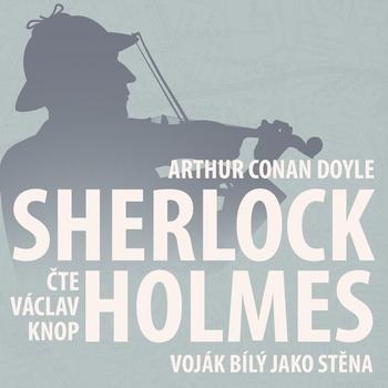 Z archivu Sherlocka Holmese 2 - Voják bílý jako stěna