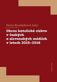 Obraz katolické církve v českých a slovenských médiích v letech 2015-2018