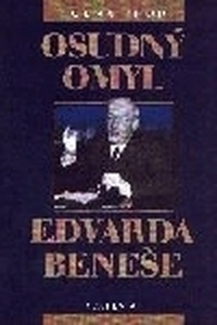Osudný omyl Edvarda Beneše