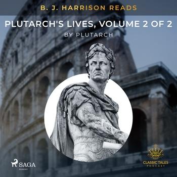 B. J. Harrison Reads Plutarch's Lives, Volume 2 of 2 (EN)