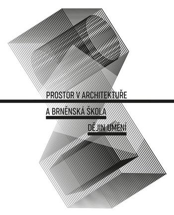 Prostor v architektuře a brněnská škola dějin umění