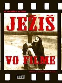 Ježiš vo filme. Prvých sto rokov a viac
