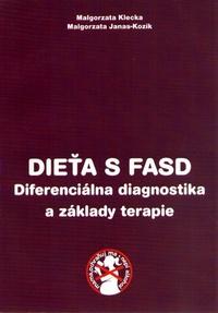 Dieťa s FASD. Diferenciálna diagnostika a základy terapie