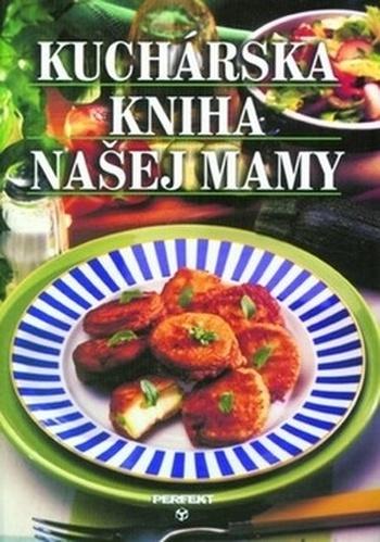 Kuchárska kniha našej mamy