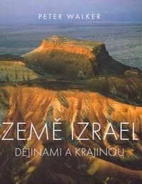 Země Izrael. Dějinami a krajinou