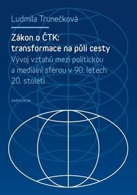 Zákon o ČTK: transformace na půli cesty.