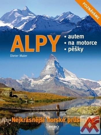 Alpy. Nejkrásnější horské průsmyky