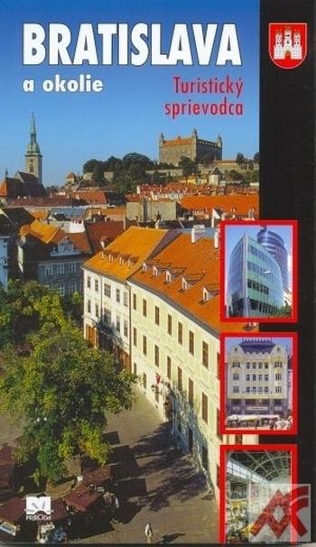 Bratislava a okolie - turistický sprievodca