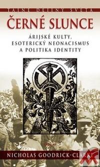 Černé slunce. Árijské kulty, esoterický neonacismus a politika identity