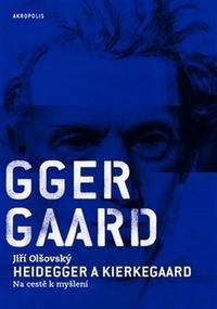 Heidegger a Kierkegaard. Na cestě k myšlení