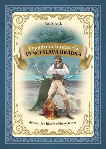 Expedícia bádateľa Venceslava Brábka 2