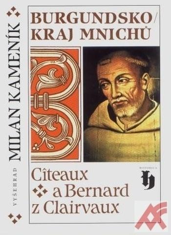Burgundsko. Kraj mnichů - Citeaux a Bernarn z Clairvaux