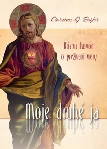 Moje druhé ja. Kristus hovorí o preživaní viery