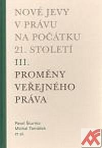 Nové jevy v právu na počátku 21. století III. Proměny veřejného práva