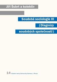 Soudobá sociologie III. Diagnózy soudobých společností