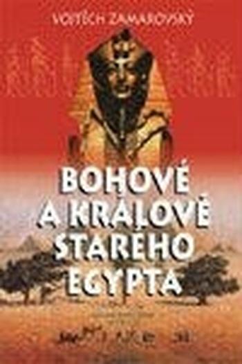 Bohové a králi starého Egypta