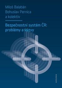 Bezpečnostní systém ČR: problémy a výzvy