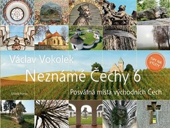 Neznámé Čechy 6. Posvátná místa východních Čech