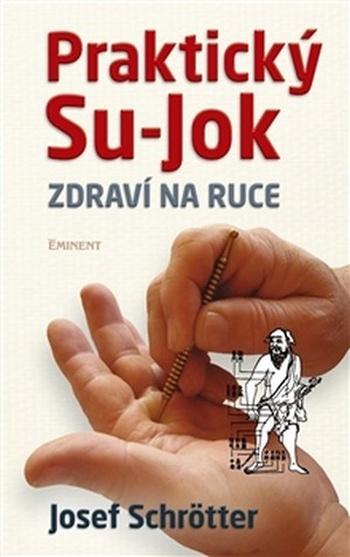 Praktický Su-jok. Zdraví na ruce