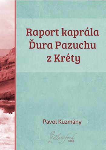 Raport kaprála Ďura Pazuchu z Kréty