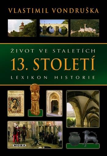 Život ve staletích - 13. století. Lexikon historie