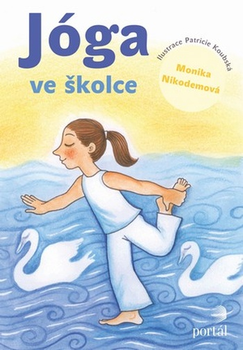 Jóga ve školce. Pohybové hry a aktivity inspirované jógou pro předškolní děti
