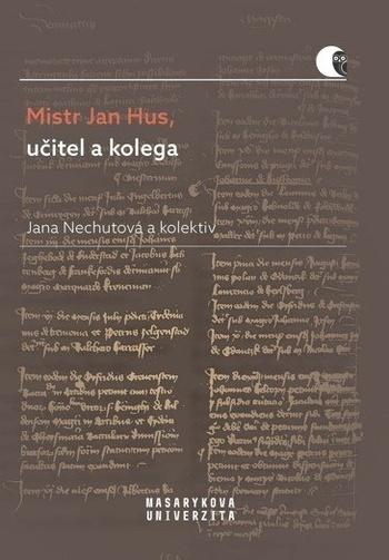 Mistr Jan Hus, učitel a kolega
