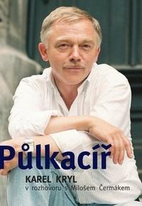 Půlkacíř. Karel Kryl v rozhovoru s Milošem Čermákem HB