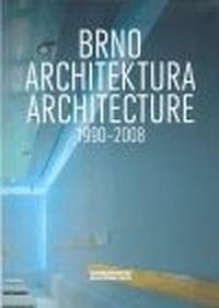 Brno - Architektura 1990-2008