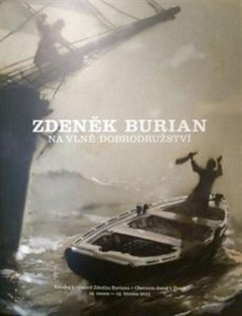 Zdeněk Burian. Na vlně dobrodružství