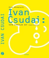 Ivan Csudai: Vita Circulus Est (práce na papieri)