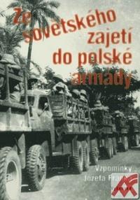 Ze sovětského zajetí do polské armády. Vzpomínky Józefa Franka