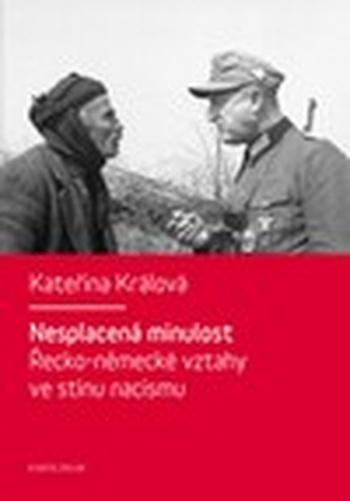 Nesplacená minulost. Řecko-německé vztahy ve stínu nacismu