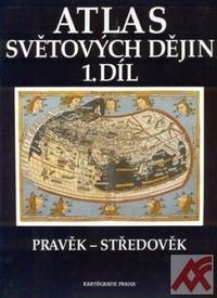 Atlas světových dějin 1. Pravěk - středověk