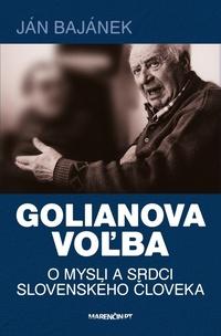 Golianova voľba - o mysli a srdci slovenského človeka