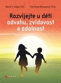 Rozvíjejte u dětí odvahu, zvídavost a odolnost
