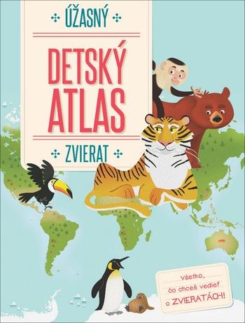 Úžasný detský atlas zvierat