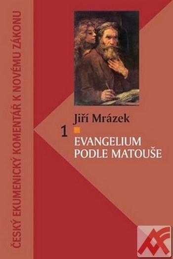 Evangelium podle Matouše 1. Český ekumenický komentář k Novému zákonu