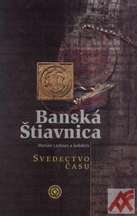 Banská Štiavnica - svedectvo času