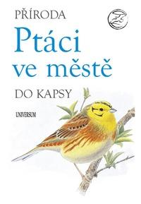 Ptáci ve městě - Příroda do kapsy