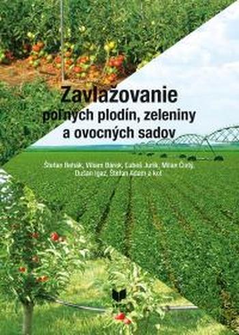 Zavlažovanie poľných plodín, zeleniny a ovocných sadov