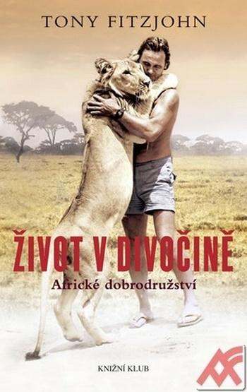 Život v divočině. Africké dobrodružství