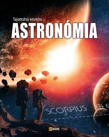 Astronómia. Tajomstvá vesmíru