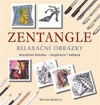 Zentangle - Relaxační obrázky. Kreativní kresba, inspirace i zábava