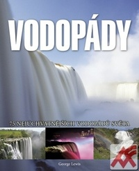 Vodopády. 75 nejúchvatnějších vodopádů světa
