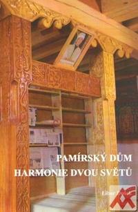 Pamírský dům. Harmonie dvou světů