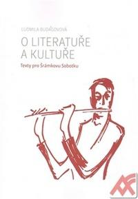 O literatuře a kultuře. Texty pro Šrámkovu Sobotku