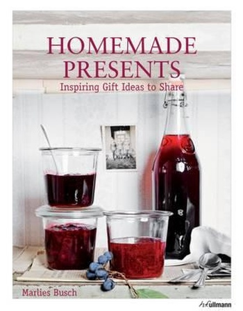 Homemade Presents. Inspiring Gift Ideas to Share